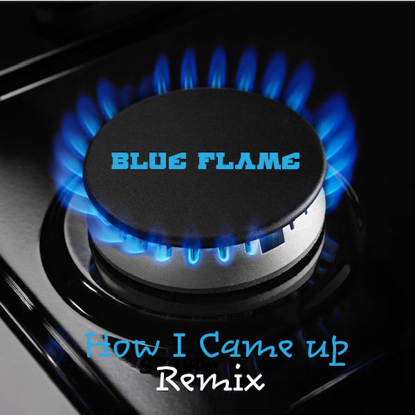 BlueFlame - How I Came Up