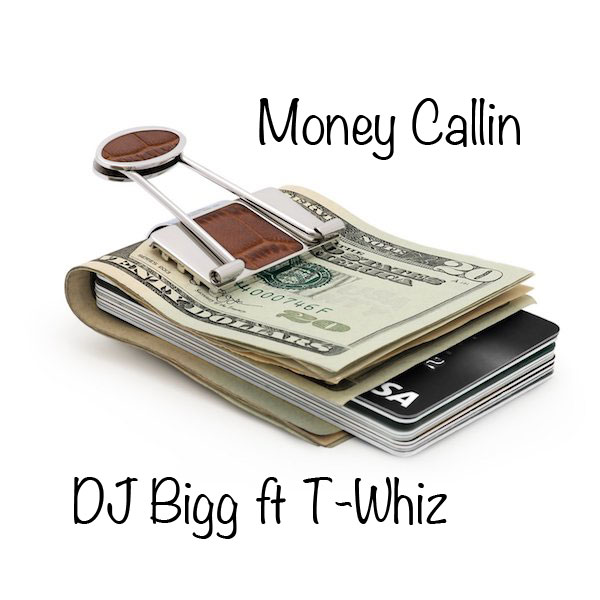 Money Callin-DJ Bigg